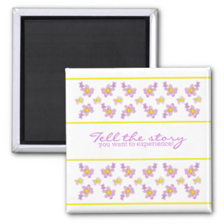 Violets - Tell the story you want to experience! Square Magnet