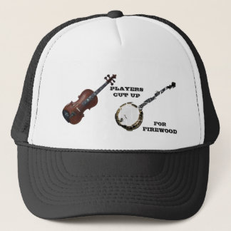 VIOLIN  PLAYERS CUT UP BANJOS FOR FIREWOOD TRUCKER HAT