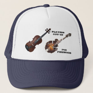 VIOLIN PLAYERS CUT UP MANDOLINS FOR FIREWOOD TRUCKER HAT