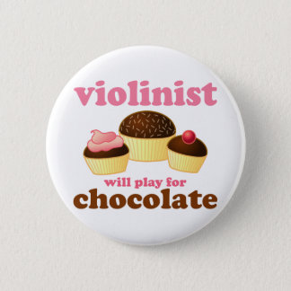 Violinist will Play for Chocolate 6 Cm Round Badge