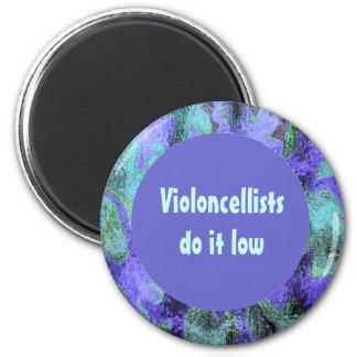 violoncellists do it low 6 cm round magnet