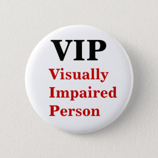 VIP Visually Impaired Person Pin
