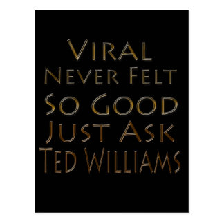 Viral Never Felt So Good Just Ask Ted Postcard