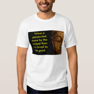 Virtue Is Persecuted More By The Wicked Than Tees