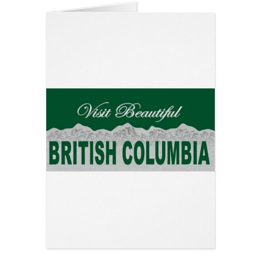 Visit Beautiful British Columbia Greeting Cards