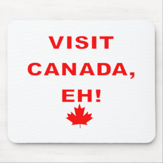 Visit Canada Eh Mouse Pad