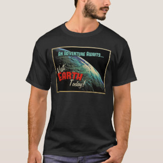 Visit Earth Today! T-Shirt