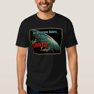 Visit Earth Today! Tees