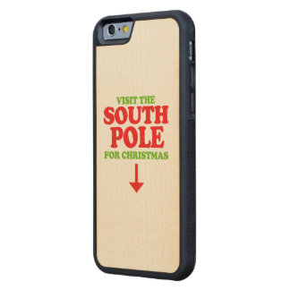 Visit the South Pole -- Holiday Humor Maple iPhone 6 Bumper