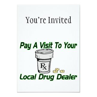 Visit To Your Local Drug Dealer 13 Cm X 18 Cm Invitation Card