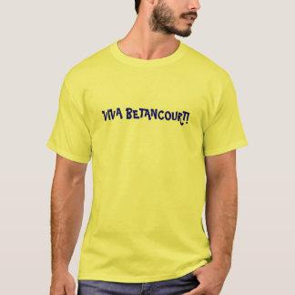 VIVA BETANCOURT! T-Shirt