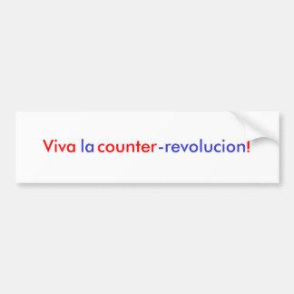 Viva la counter-revolucion! bumper sticker