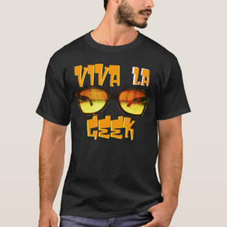 Viva La Geek T-Shirt