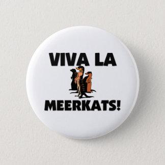 Viva La Meerkats 6 Cm Round Badge