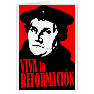 Viva la Reformacion LUTHER Greeting Card