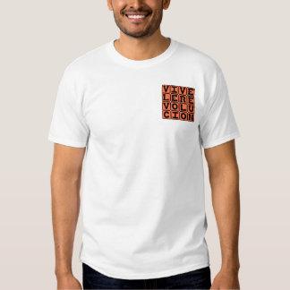 Viva La Revolución, Long Live The Revolution Tshirts