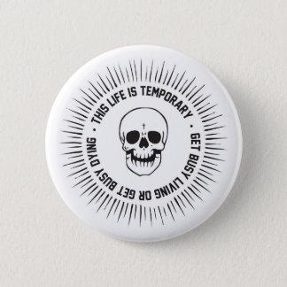 Vive Ahora — Get Busy 6 Cm Round Badge