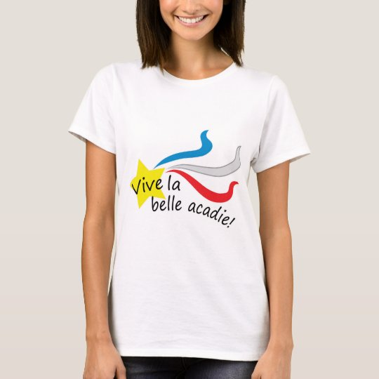 Vive la belle acadie T-Shirt
