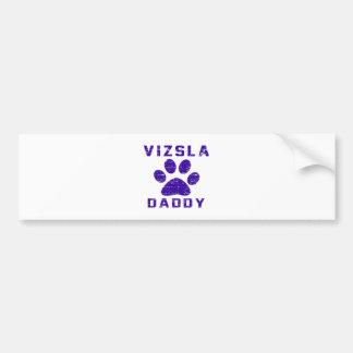 Vizsla Daddy Gifts Designs Bumper Sticker