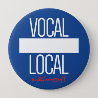 "Vocal Local DIY 4"" #AllForOssoff Button -LG"