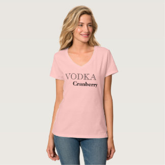 Vodka Cranberry Favorite Drink T-Shirt