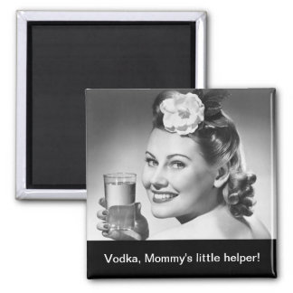 Vodka, Mommy's little helper! Magnet
