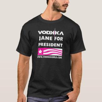 Vodkka Jane For President T-Shirt