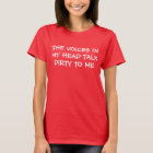 Voices In My Head Talk Dirty T-Shirt