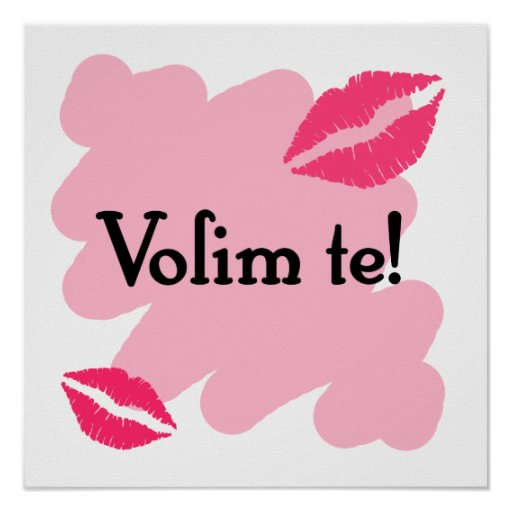 Volim te - Croatian I love you Poster