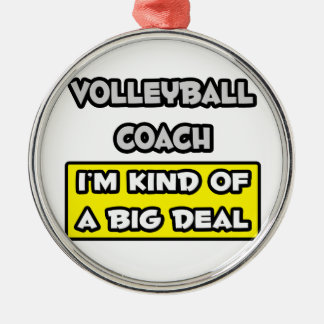 Volleyball Coach .. I'm Kind of a Big Deal Silver-Colored Round Decoration