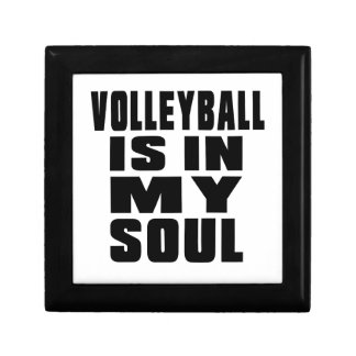 VOLLEYBALL IS IN MY SOUL SMALL SQUARE GIFT BOX