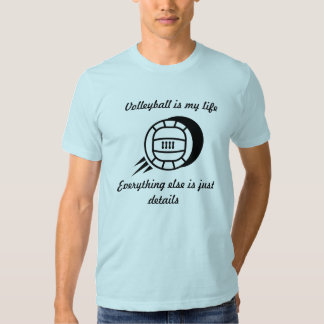 Volleyball is my Life Shirts