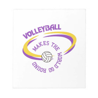 Volleyball Makes The World Go Round Memo Notepad
