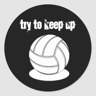 Volleyball sticker-Try to Keep Up Classic Round Sticker