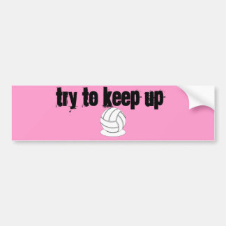 Volleyball - Try to Keep Up Bumper Sticker
