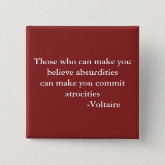 Voltaire Warning Quote 15 Cm Square Badge