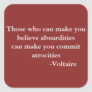 Voltaire Warning Quote Square Sticker