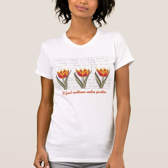 Voltaire - We Must Tend to Our Garden - Tulips T-Shirt