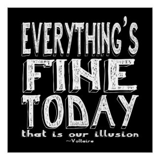 Voltaire White Everything is Fine Today Poster