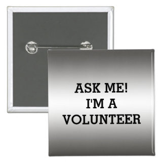 VOLUNTEER BUTTONS PINS | SILVER BLACK