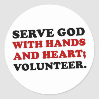 Volunteer Serve God with Hands & Heart (2) Classic Round Sticker