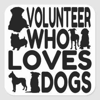 Volunteer Who Loves Dogs Square Sticker