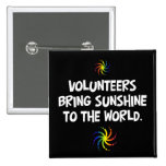 Volunteers bring sunshine to the world pin
