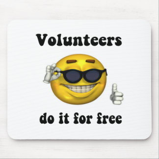 Volunteers do it for free mouse mats