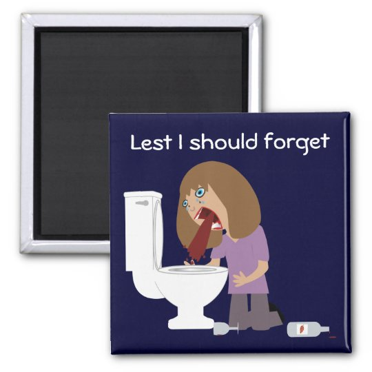 Vomiting Lest I should forget sobriety magnet