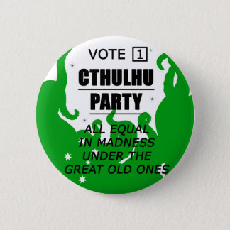 VOTE 1 CTHULHU PARTY 6 CM ROUND BADGE