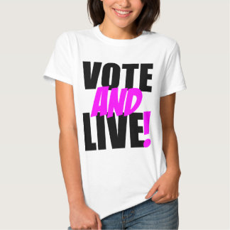 Vote and Live Tee Shirt