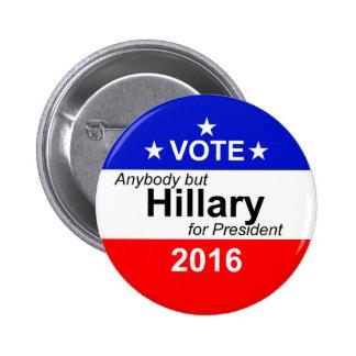Vote - Anybody but Hillary For President - 2016 6 Cm Round Badge