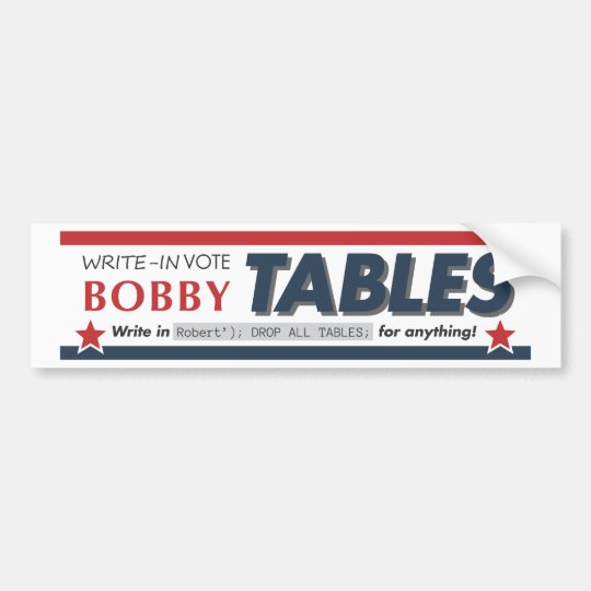 Vote Bobby Tables bumpersticker Bumper Sticker