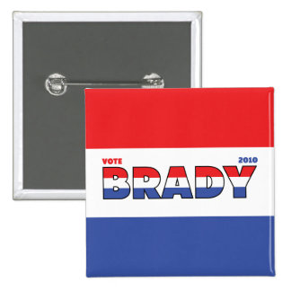 Vote Brady 2010 Elections Red White and Blue 15 Cm Square Badge